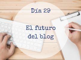 Dia 29_futuro del blog